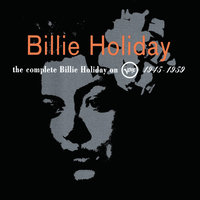 The Complete Billie Holiday On Verve 1945 - 1959 — Billie Holiday