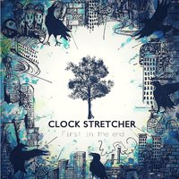 First in the End — Clock Stretcher