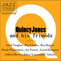 Quincy Jones and His Friends — Ray Charles, Quincy Jones, Sarah Vaughan, Dinah Washington, Lionel Hampton, Art Farmer
