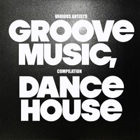 Groove Music, Compilation Dance House — сборник
