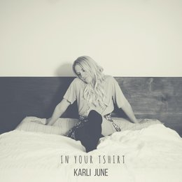 In Your T-Shirt — Karli June