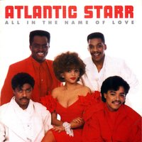 All In The Name Of Love — Atlantic Starr