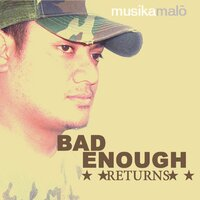 Musika Malo — Bad Enough