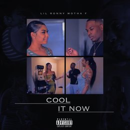 Cool It Now — Lil Ronny MothaF