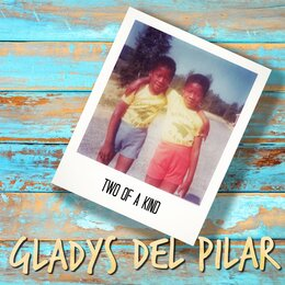 Two of a Kind — Gladys Del Pilar