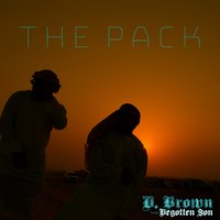 The Pack — D. Brown the Begotten Son