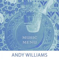 Music Menu — Andy Williams