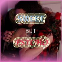 Sweet but Psycho — Before Sunday