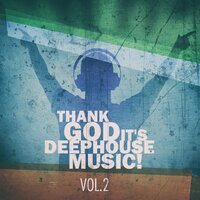 Thank God It's Deep House Music! Vol.2 — сборник