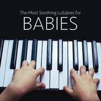 The Most Soothing Lullabies for Babies: Piano Music Edition (with Classical Music) — Jazz Piano Club & Modern Piano Music Academy, Jazz Piano Club, Modern Piano Music Academy