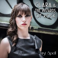 First Spell — Clara & The Wizards of Rock