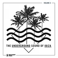 The Underground Sound of Ibiza, Vol. 3 — сборник