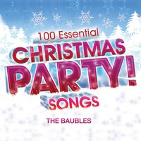 100 Essential Christmas Party! Songs — The Baubles