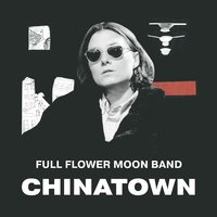 Chinatown — Full Flower Moon Band