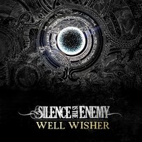 Well Wisher — Silence Is the Enemy