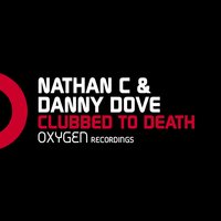 Clubbed To Death — Danny Dove, Nathan C