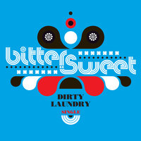 Dirty Laundry — Bitter:Sweet