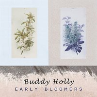 Early Bloomers — Buddy Holly