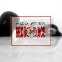 Secret Place — Hizo Fiver