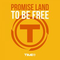 To Be Free — Promise Land