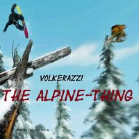 The Alpine-Thing — Volkerazzi