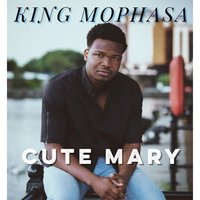 Cute Mary — KING MOPHASA