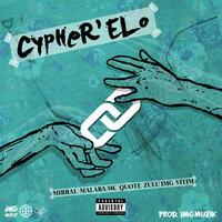 Cypher'elo — Zulu IMG, Quote, Vitim, Mirral, Malaba Mc