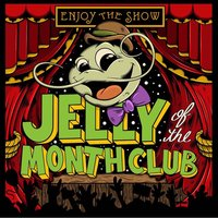 Enjoy the Show — Jelly of the Month Club
