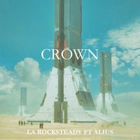 Crown — LA Rocksteady, ALIUS