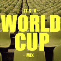 It's A World Cup Mix — сборник