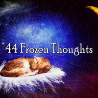 44 Frozen Thoughts — White Noise For Baby Sleep