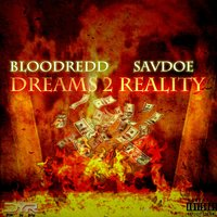 Dreams 2 Reality — BloodRedd, SavDoe