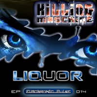 Killing Machiene — Liquor