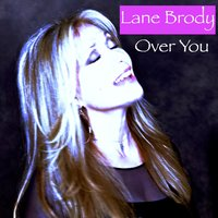 Over You — Lane Brody