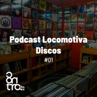Podcast Locomotiva Discos #01 — Podcast Locomotiva Discos