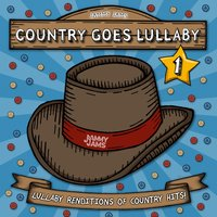Country Goes Lullaby 1: Lullaby Renditions of Country Hits — Jammy Jams