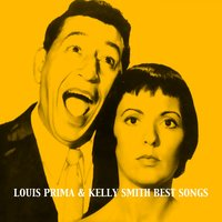Louis Prima & Kelly Smith, Best Songs — Louis Prima & Keely Smith