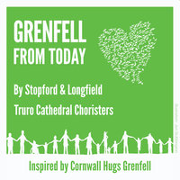 GRENFELL From Today — Truro Cathedral Choristers, Joseph Wicks, Christopher Gray