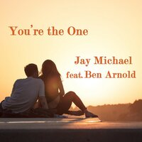 You're The One — Jay Michael