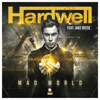 Mad World — Hardwell, Jake Reese