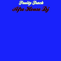 Fruity Track — Afro House Dj