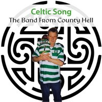 Song for Celtic — The Band from County Hell