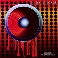 The Right Songs — Andres Espinosa