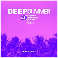 Deep Summer (40 Groovy Deep-House Flavors), Vol. 3 — сборник