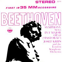 "Beethoven: Symphony No. 6 in F Major, Op. 68 ""Pastoral"" — London Symphony Orchestra (LSO), Josef Krips, London Symphony Orchestra & Josef Krips, Людвиг ван Бетховен"