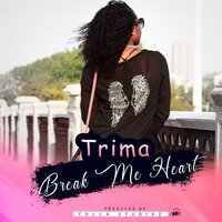Break Me Heart — Trima & K.juniour