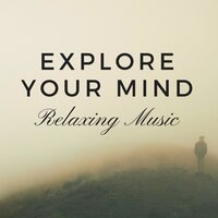 Explore Your Mind: Easy Learning, Boost your Thinking, Evening Reading, Relaxing Background Music to Improve Memory Skills — Mind Energy
