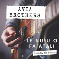 Le Nu'u O Fa'atali — Avia Brothers, Sefa, Bad Enough
