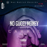 No Gucci Money — Carrie