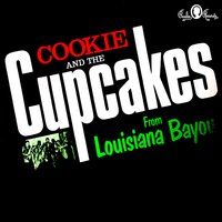 Kings of Swamp Pop — Cookie And The Cupcakes
